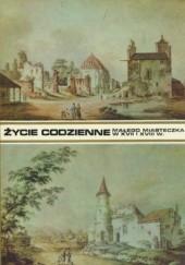 Okładka książki Życie codzienne małego miasteczka w XVII i XVIII wieku Bohdan Baranowski