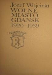 Okładka książki Wolne Miasto Gdańsk 1920-1939 Józef Wójcicki
