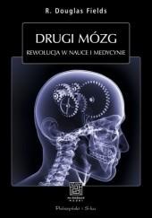Okładka książki Drugi mózg. Rewolucja w nauce i medycynie R. Douglas Fields