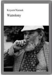 Okładka książki Wiatrołomy Krzysztof Karasek