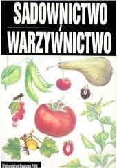 Okładka książki Sadownictwo i warzywnictwo praca zbiorowa,Wanda Kryńska,Zdzisław Kawecki