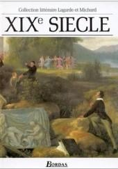 Okładka książki XIXe siècle. Les grands auteurs français du programme André Lagarde,Laurent Michard