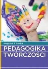 Okładka książki Pedagogika twórczości Krzysztof J. Szmidt