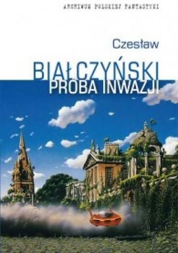 Okładka książki Próba inwazji Czesław Białczyński