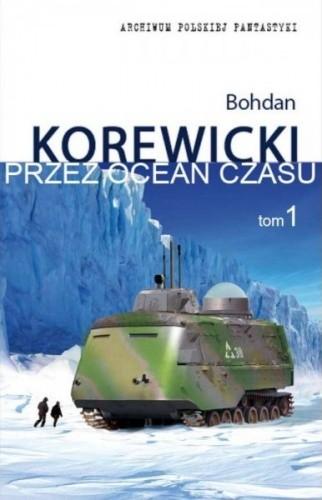 Okładka książki Przez ocean czasu t.1 Bohdan Korewicki