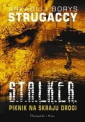 Okładka książki Piknik na skraju drogi Arkadij Strugacki,Borys Strugacki