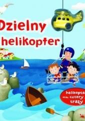 Okładka książki Dzielny helikopter. Helikopter oraz cztery jego trasy Fiona Watt