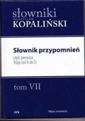 Okładka książki Słownik przypomnień, część pierwsza. Tropy (od A do Ś) Władysław Kopaliński