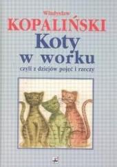 Okładka książki Koty w worku, czyli z dziejów pojęć i rzeczy Władysław Kopaliński