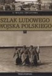 Okładka książki II wojna światowa. Szlak ludowego wojska polskiego praca zbiorowa,Konrad Paduszek