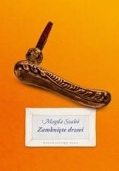 Okładka książki Zamknięte drzwi Magda Szabó