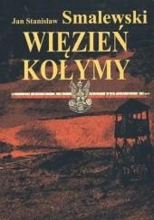 Okładka książki Wiezień Kołymy Jan Stanisław Smalewski