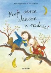 Okładka książki Moje serce skacze z radości Eva Eriksson,Rose Lagercrantz