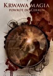 Okładka książki Krwawa magia. Powrót do Cerrun Grzegorz Puda