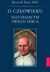 Okładka książki O człowieku słuchającym swego serca Ryszard Kusy