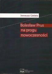 Okładka książki Bolesław Prus na progu nowoczesności