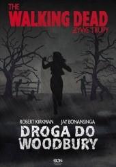 Okładka książki Droga do Woodbury Robert Kirkman,Jay Bonansinga