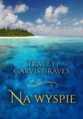 Okładka książki Na wyspie Tracey Garvis-Graves