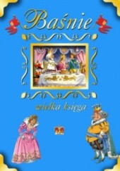 Okładka książki Baśnie. Wielka księga Hans Christian Andersen,Charles Perrault,Ezop