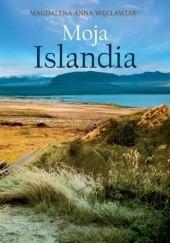Okładka książki Moja Islandia Magdalena Anna Węcławiak