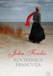 Okładka książki Kochanica Francuza John Fowles