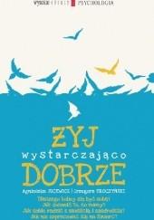 Okładka książki Żyj wystarczająco dobrze Agnieszka Jucewicz,Grzegorz Sroczyński