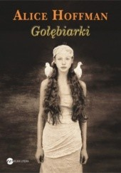 Okładka książki Gołębiarki Alice Hoffman
