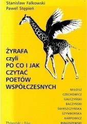 Okładka książki Żyrafa czyli Po co i jak czytać poetów współczesnych Paweł Stępień,Stanisław Falkowski