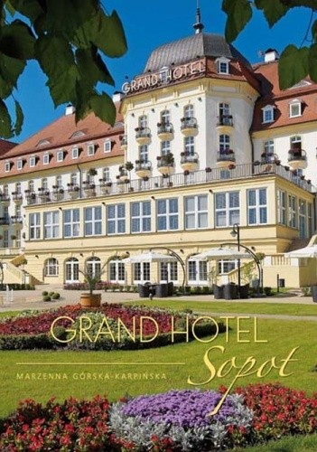 Okładka książki Grand Hotel Sopot Marzenna Górska-Karpińska