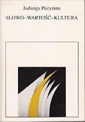 Okładka książki Słowo - wartość - kultura Jadwiga Puzynina
