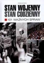 Okładka książki Stan wojenny. Stan codzienny. 101 ważnych spraw. Stanisław Zasada