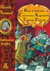 Okładka książki Kot w butach Czerwony Kapturek Tomcio Paluch Ulubione bajki Charles Perrault