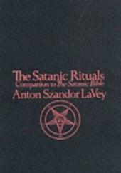 Okładka książki The Satanic Rituals Anton Szandor LaVey