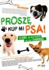 Okładka książki Proszę, kup mi psa! Cheryl Peterson