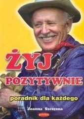 Okładka książki Żyj pozytywnie Joanna Szczęsna