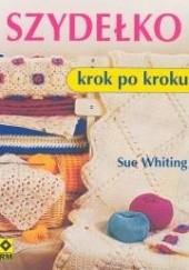 Okładka książki Szydełko. Krok po kroku Sue Whiting