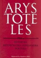 Okładka książki Retoryka. Retoryka dla Aleksandra. Poetyka Arystoteles