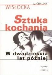 Okładka książki Sztuka kochania. W dwadzieścia lat później Michalina Wisłocka