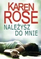 Okładka książki Należysz do mnie Karen Rose