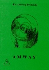 Okładka książki Amway: polskie szczęście w amerykańskim stylu