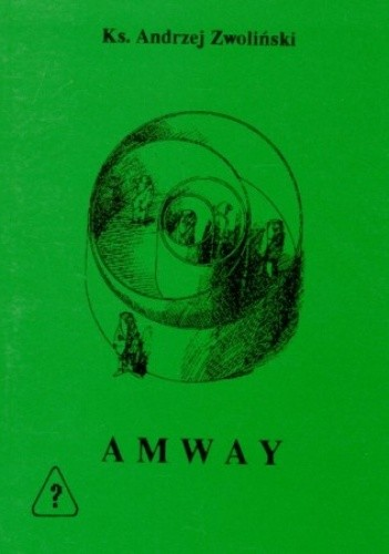 Okładka książki Amway: polskie szczęście w amerykańskim stylu Andrzej Zwoliński