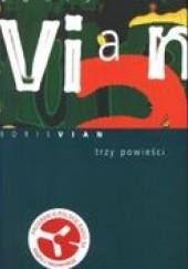 Okładka książki Trzy powieści Boris Vian