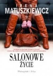 Okładka książki Salonowe życie Irena Matuszkiewicz