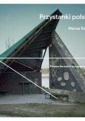 Okładka książki Przystanki polskie. Element infrastruktury punktowej systemu transportu zbiorowego Maciej Rawluk