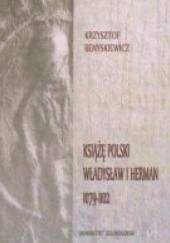 Okładka książki Książę polski Władysław I Herman 1079-1102 Krzysztof Benyskiewicz