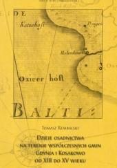 Okładka książki Dzieje osadnictwa na terenie współczesnych gmin Gdynia i Kosakowo od XIII do XV w. Tomasz Rembalski