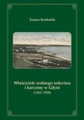 Okładka książki Właściciele wolnego sołectwa i karczmy w Gdyni (1362-1928) Tomasz Rembalski