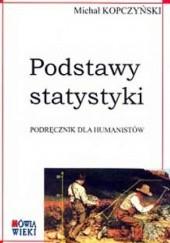 Okładka książki Podstawy statystyki. Podręcznik dla humanistów Michał Kopczyński