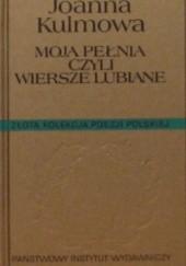 Okładka książki Moja pełnia czyli wiersze lubiane Joanna Kulmowa