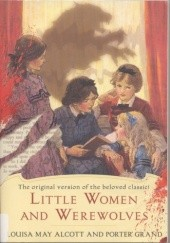 Okładka książki Little Women and Werewolves Louisa May Alcott,Porter Grand